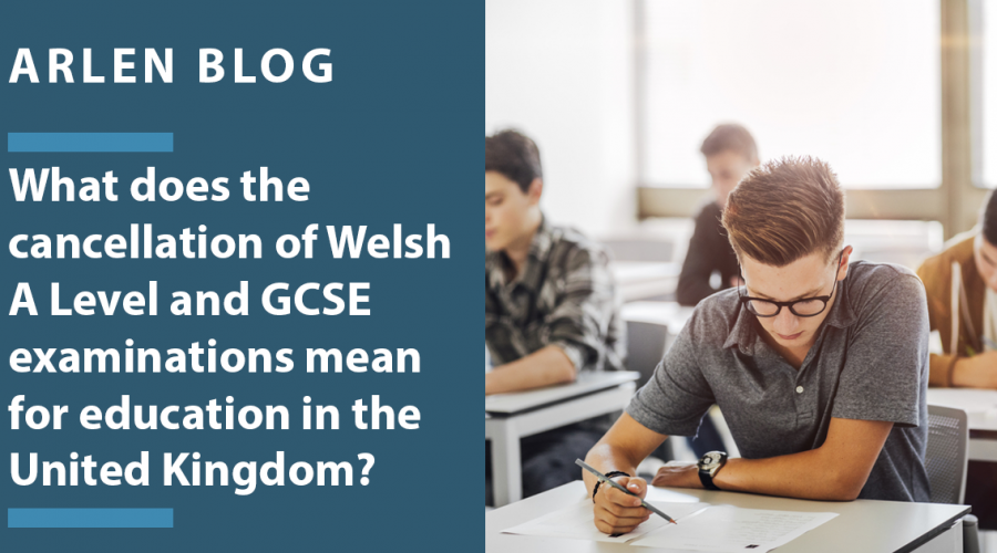 The cancellation of A Level and GCSE exams in Wales